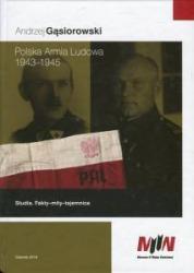 Polska Armia Ludowa 1943-1945 Studia Fakty-mity-tajemnice (A.Gąsiorowski)
