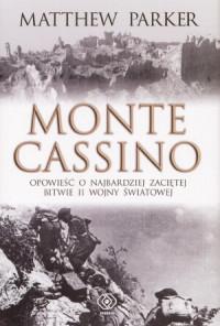Monte Cassino Opowieść o najbardziej zaciętej bitwie (M.Parker)