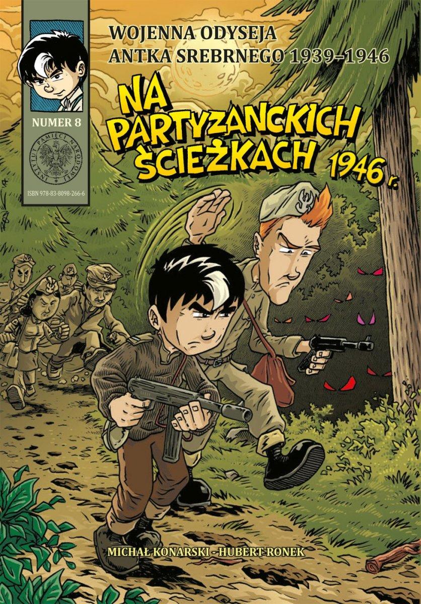 Na partyzanckich ścieżkach 1946 Wojenna odyseja Antka Srebrnego T.8 (M.Konarski H.Ronek)