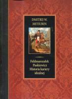 Feldmarszałek Paskiewicz Historia kariery idealnej (D.W.Mitiurin)