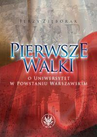 Pierwsze walki o Uniwersytet w Powstaniu Warszawskim (J.Zięborak)