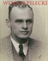 Witold Pilecki Fotobiografia (M.Sadowski)