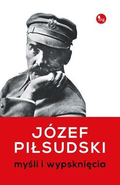 Myśli i wypsknięcia (J.Piłsudski)