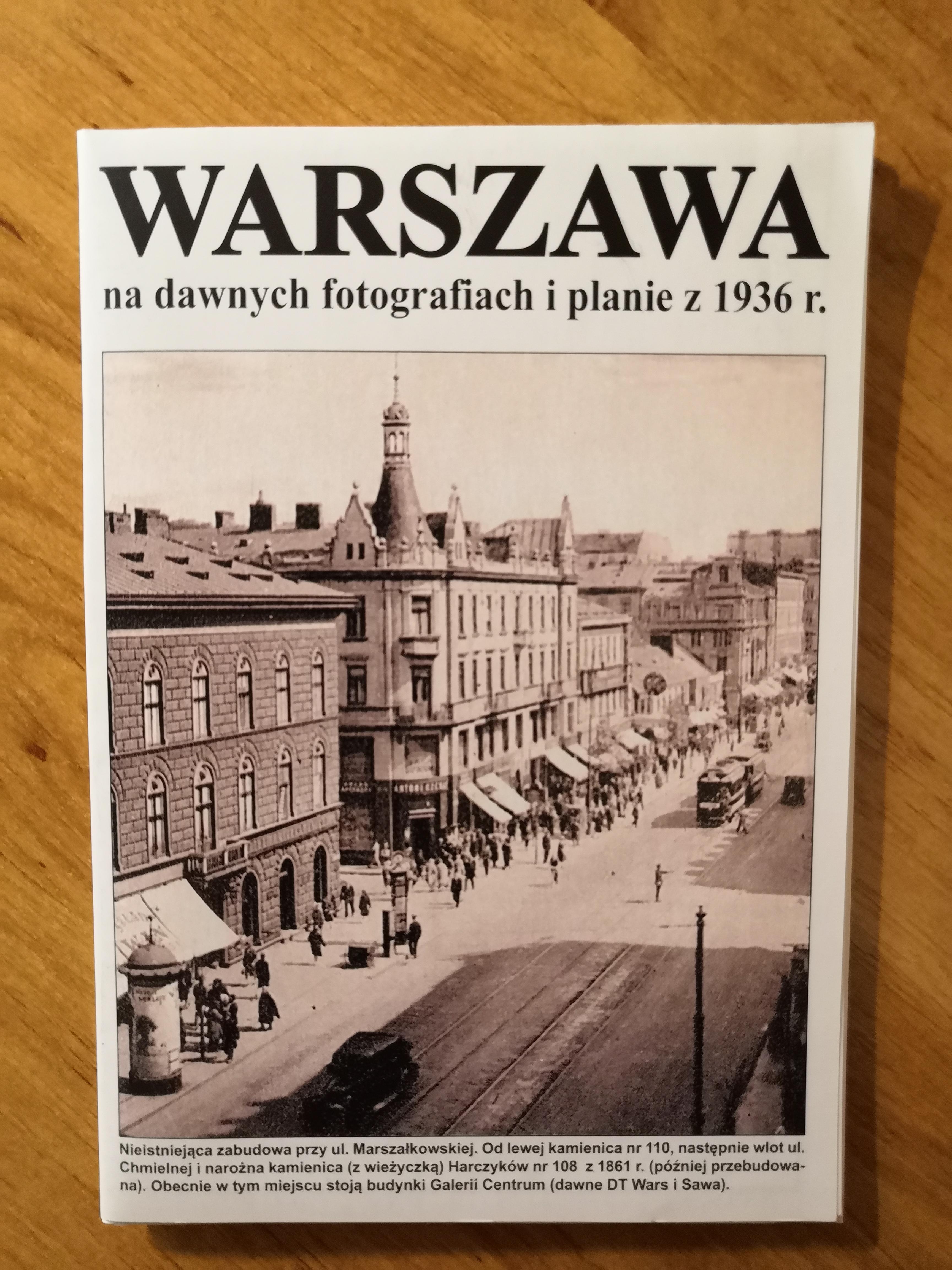 Warszawa na dawnych fotografiach i planie z 1936 r. (J.A.Krawczyk)