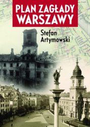 Plan zagłady Warszawy (S.Artymowski)