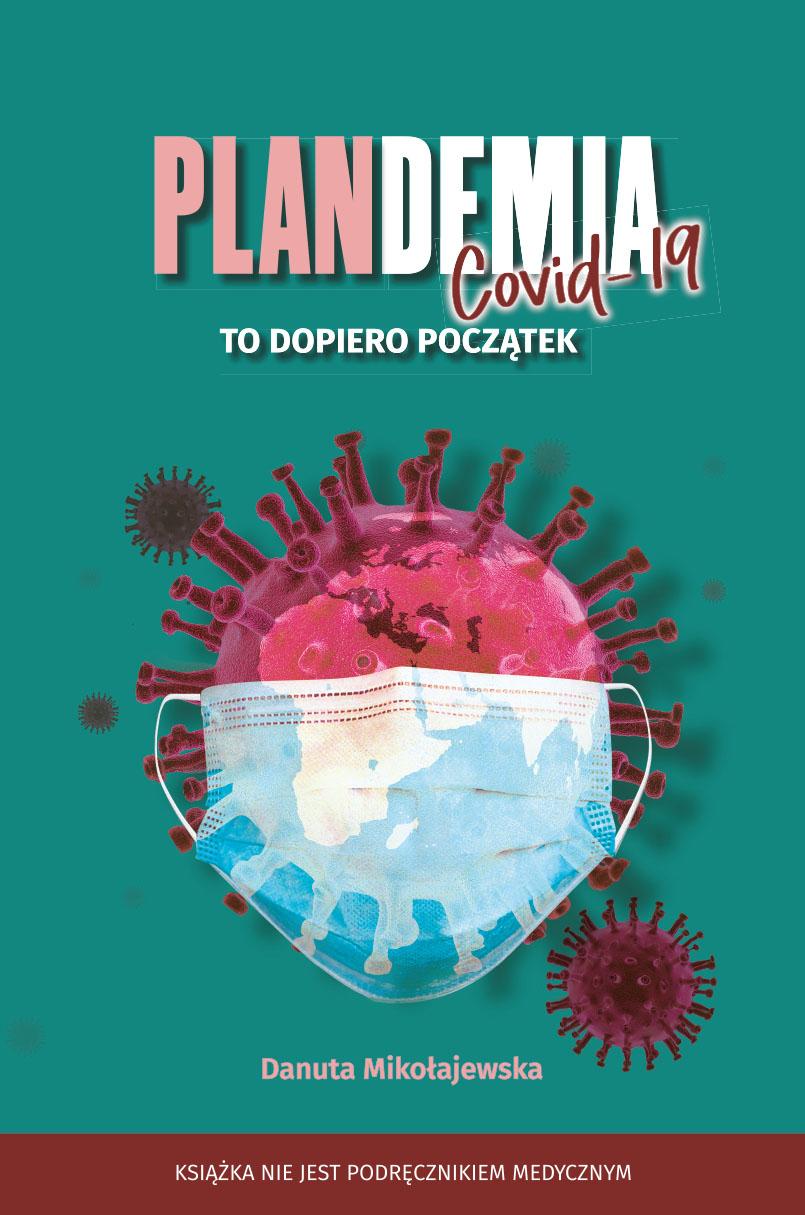 Plandemia Covid-19 To dopiero początek (D.Mikołajewska)
