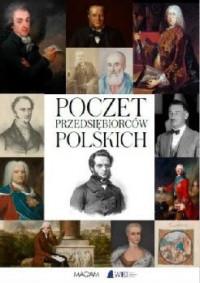 Poczet przedsiębiorców polskich Od Piastów do 1939 r. (M.Rosołowski A.Krajewski A.Bińczyk W.Kwilecki)