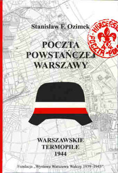 Poczta powstańczej Warszawy Warszawskie Termopile (St.F.Ozimek)