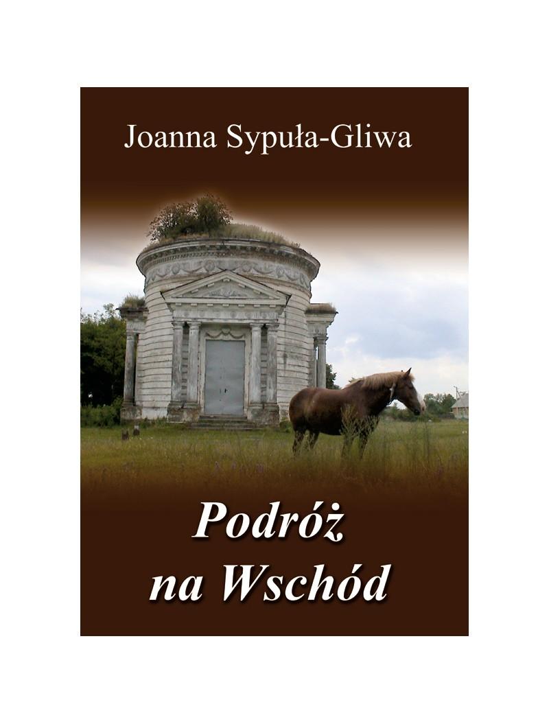 Podróż na Wschód (J.Sypuła-Gliwa)
