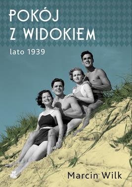 Pokój z widokiem Lato 1939 (M.Wilk)