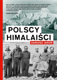 Polscy himalaiści Pierwsza polska wyprawa w Himalaje (D.Jaroń)