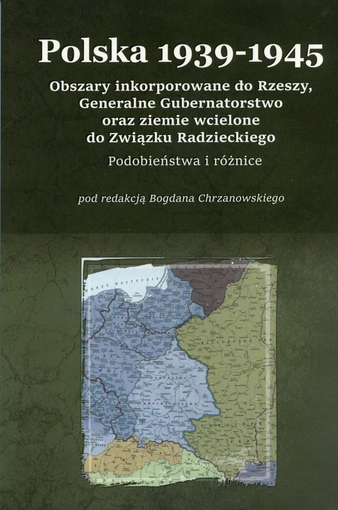 Polska 1939-1945 Obszary inkorporowane do Rzeszy, Generalne Gubernatorstwo oraz ziemie wcielone do Związku Radzieckiego...