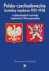 Polsko-czechosłowackie kontakty wojskowe 1921-1938 w dokumentach wywiadu (opr. P.Kołakowski)