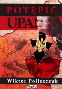 Potępić UPA ! (W.Poliszczuk)