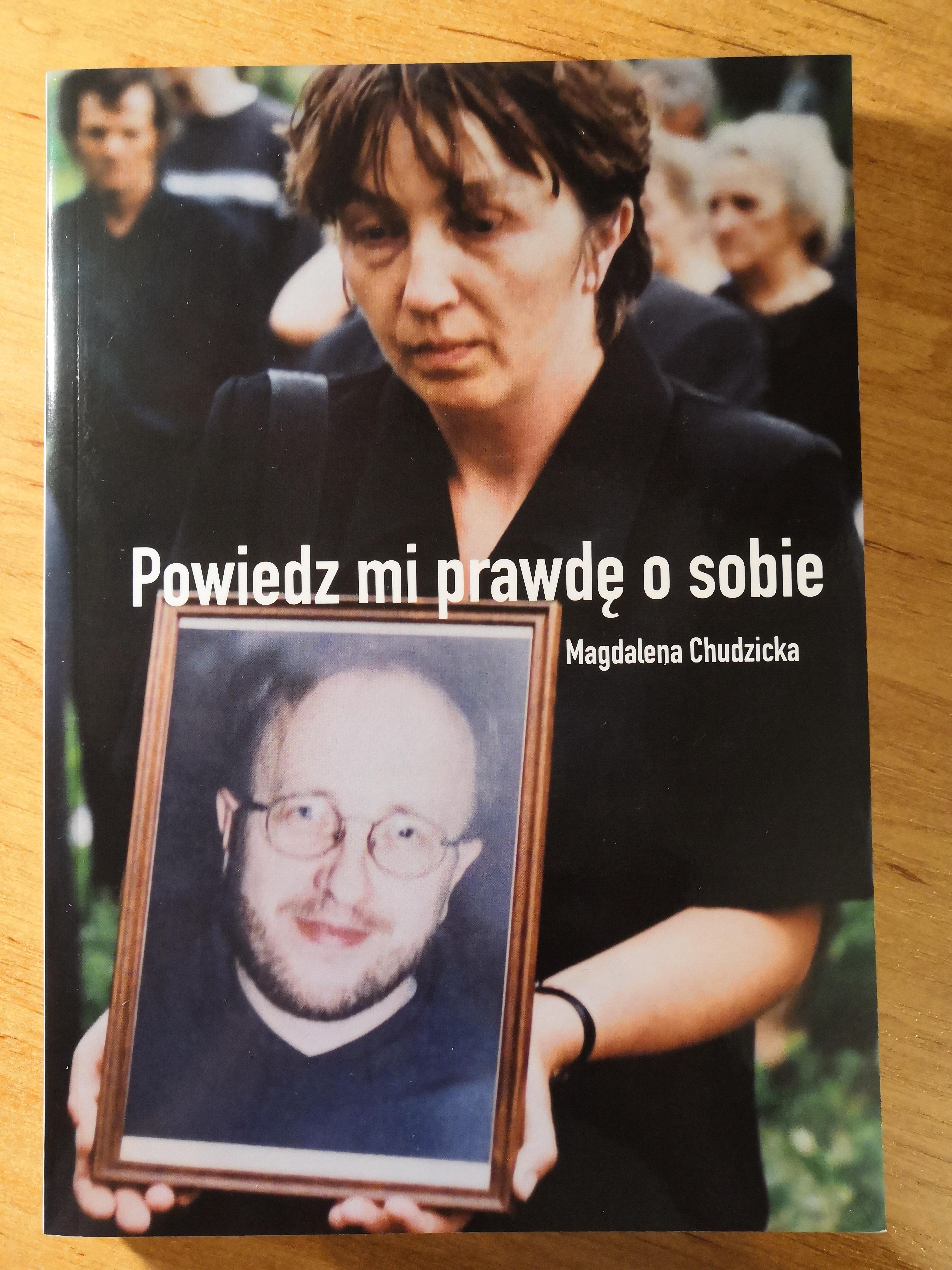 Powiedz mi prawdę o sobie Biografia o. Grzegorza Ciorocha (M.Chudzicka)