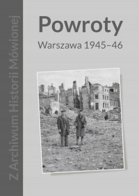Powroty Warszawa 1945-1946 (opr. M.Szymańska)