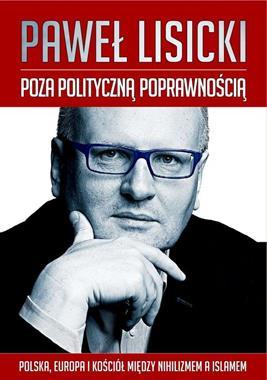 Poza polityczną poprawnością (P.Lisicki)