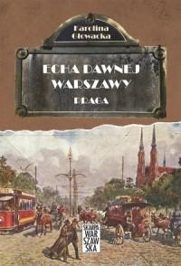 Praga Echa dawnej Warszawy T.5 (K.Głowacka)