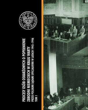 Procesy osób oskarżonych o popełnienie zbrodni niemieckich w Kraju Warty T.1 (A.Pawlicki)
