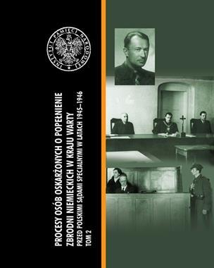 Procesy osób oskarżonych o popełnienie zbrodni niemieckich w Kraju Warty T.2 (A.Pawlicki)