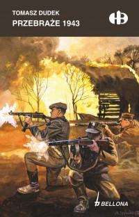 Przebraże 1943 Historyczne Bitwy (T.Dudek)
