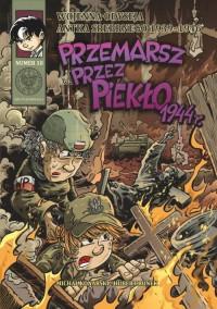 Przemarsz przez piekło 1944 r. Wojenna odyseja Antka Srebrengo T.10 (M.Konarski H.Ronek)