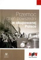 Przemoc i dzień powszedni w okupowanej Polsce (red. T.Chinciński)