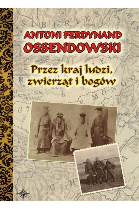 Przez kraj ludzi, zwierząt i bogów (konno przez Azję Centralną) (A.F.Ossendowski)