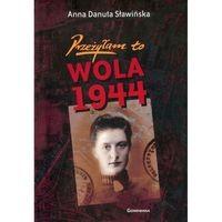 Przeżyłam to Wola 1944 (A.D.Sławinska)