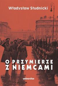 O przymierze z Niemcami Wybór pism 1923-1939 (Wł.Studnicki)