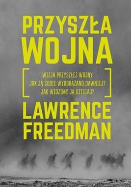 Przyszła wojna (L.Freedman)