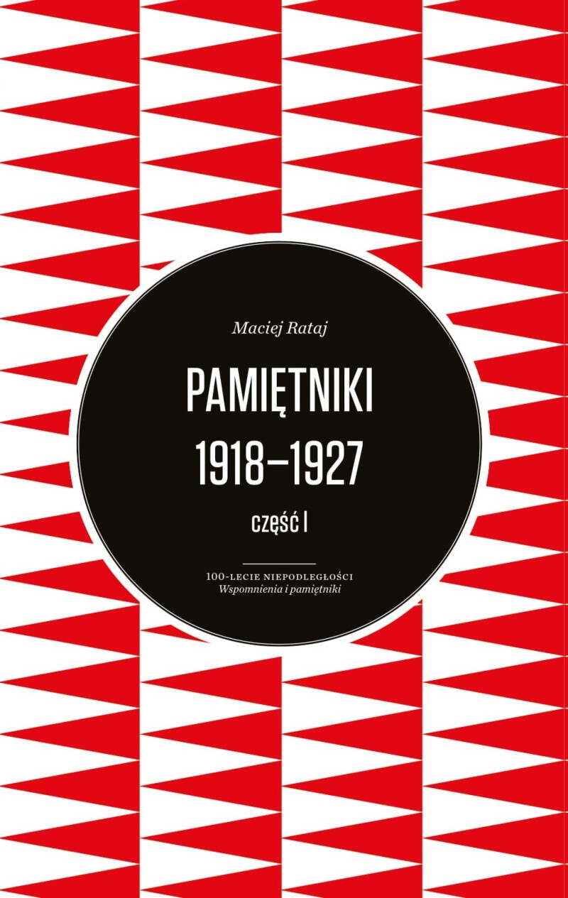 Pamiętniki 1918-1927 część 1 T.1/2 (M.Rataj)