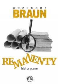 Remanenty historyczne (G.Braun)