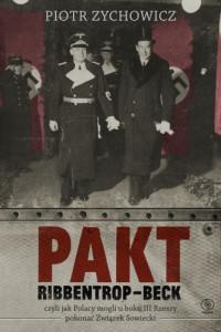 Pakt Ribbentrop - Beck (P.Zychowicz)