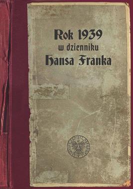 Rok 1939 w dzienniku Hansa Franka (opr. P.Kosiński)
