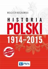 Historia Polski 1914-2015 (W.Roszkowski)