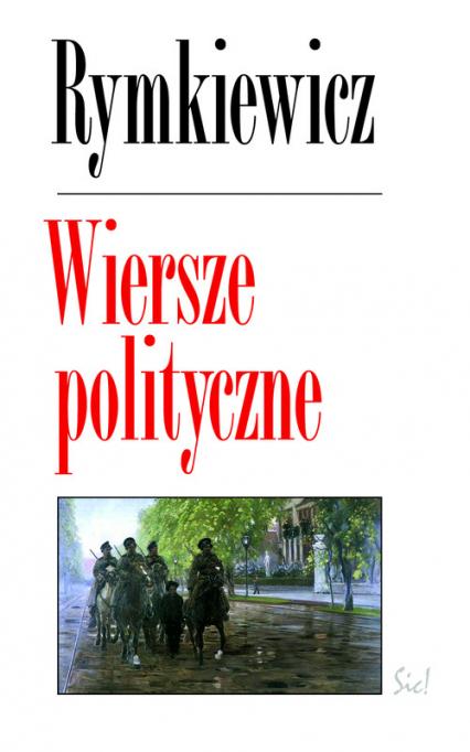 Wiersze polityczne (J.M.Rymkiewicz)