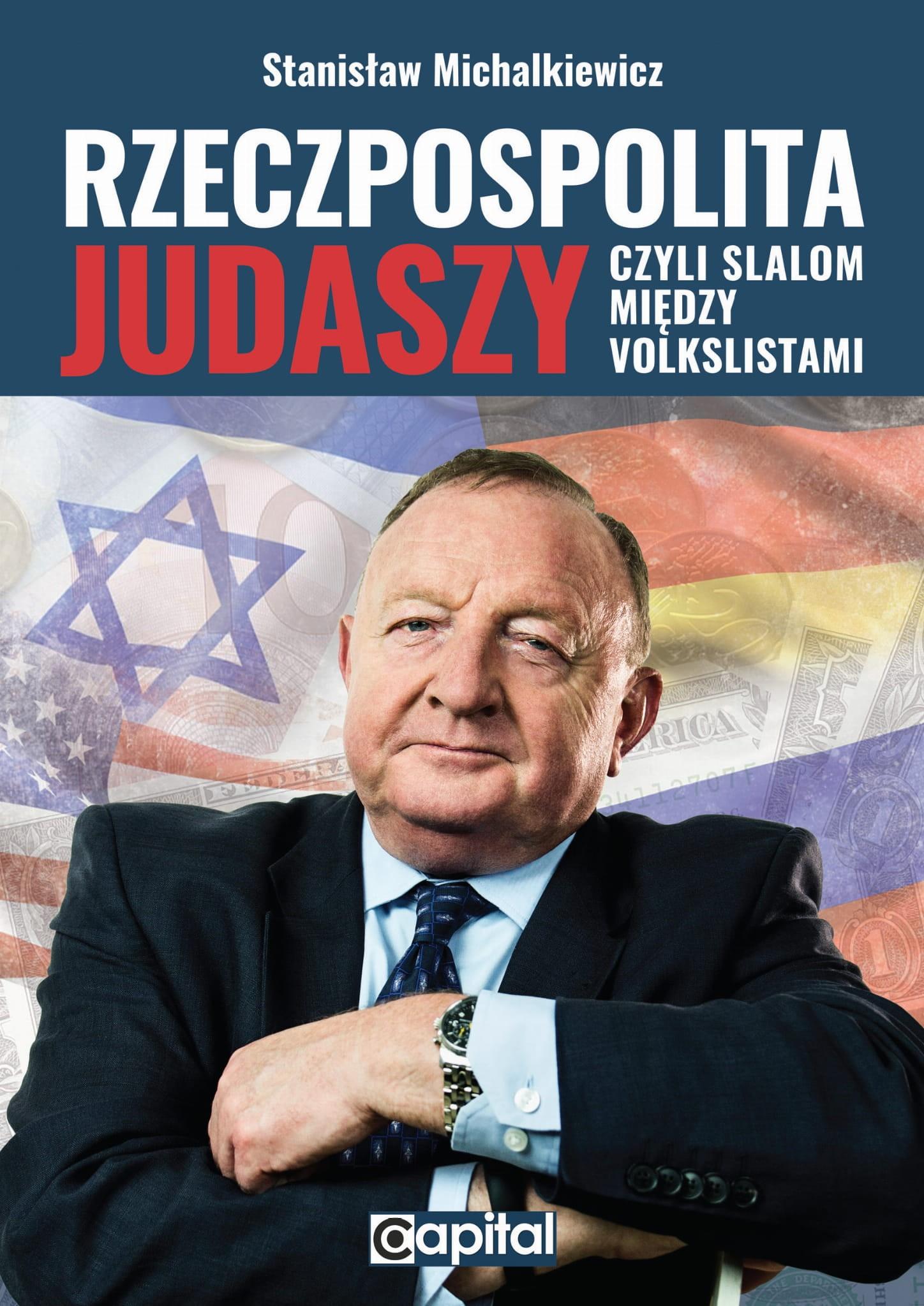Rzeczpospolita Judaszy czyli slalom miedzy volkslistami (St.Michalkiewicz)