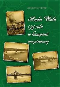 Rzeka Wisła i jej rola w kampanii wrześniowej (Z.Gnat-Wieteska)