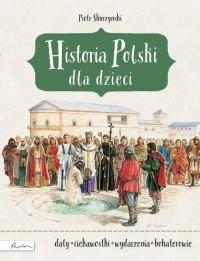 Historia Polski dla dzieci (P.Skurzyński)