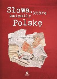Słowa, które zmieniły Polskę (opr. zbiorowe)