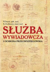 Służba wywiadowcza i ochrona przeciwszpiegowska reprint (W.Stepek K.Chodkiewicz)