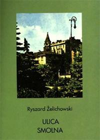 Ulica Smolna (R.Żelichowski)
