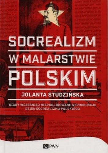 Socrealizm w malarstwie polskim (J.Studzińska)