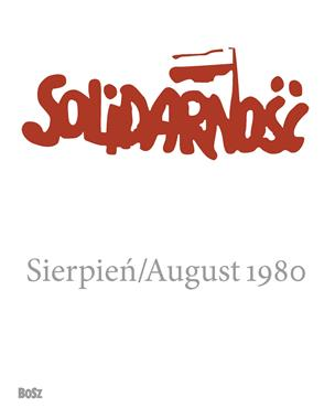 Solidarność Sierpień/August 1980 Album (Bosz)