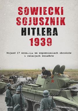 Sowiecki sojusznik Hitlera 1939 (opr.zbiorowe)