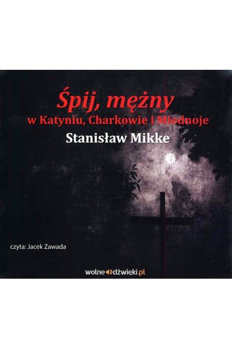 Śpij, mężny w Katyniu, Charkowie i Miednoje CD mp3 (St.Mikke)