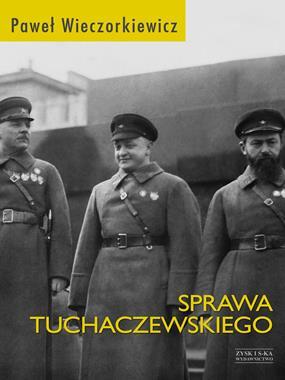 Sprawa Tuchaczewskiego (P.Wieczorkiewicz)