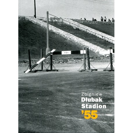 Stadion '55 (Z.Dłubak)
