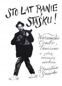 Sto lat Panie Staśku ! CD (Warszawskie Combo Taneczne)